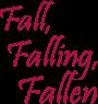 Fall, Falling, Fallen