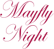 Mayfly Night